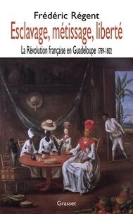 Frédéric Régent - Esclavage, métissage et liberté.
