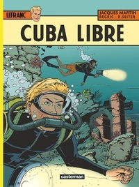 Frédéric Régric et Roger Seiter - Lefranc Tome 25 : Cuba libre.