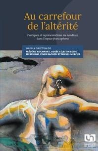 Frédéric Reichhart et Aggée-Célestin Lomo Myazhiom - Au carrefour de l'altérité - Pratiques et représentations du handicap dans l'espace francophone.