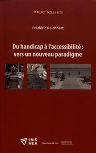 Frédéric Reichhart - Du handicap à l'accessibilité : vers un nouveau paradigme.