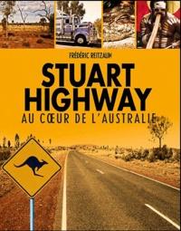 Frédéric Reitzaum - Stuart highway  voyage au coeur de l'Australie.