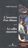 Frédéric Révérend - L'invention d'un château - Suivi de Le coffre meurtrier.