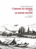 Frédéric Révérend - L'origine du monde est à La Roche-Guyon.