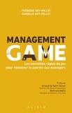 Frédéric Rey-Millet et Isabelle Rey-Millet - Management Game - Les nouvelles règles du jeu pour redonner le sourire aux managers.