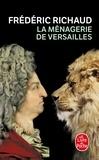 Frédéric Richaud - La Ménagerie de Versailles.