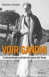 Frédéric Richaud - Voir Gandhi - L'extraordinaire périple de Lanza del Vasto.