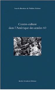 Frédéric Robert - Contre-culture dans l'Amérique des années 60.