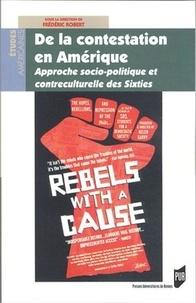 Frédéric Robert - De la contestation en Amérique - Approchesociopolitiqueetcontre-culturelledessixties.