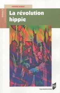 Frédéric Robert - La révolution hippie.