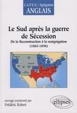 Frédéric Robert et Armand Hage - Le Sud après la guerre de Sécession : de la Reconstruction à la reségrégation (1865-1896).