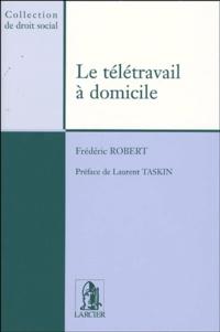 Frédéric Robert - Le télétravail à domicile.