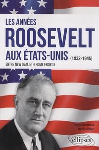 Frédéric Robert - Les années Roosevelt aux Etats Unis (1932-1945) : entre New Deal et Home Front.