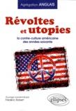 Frédéric Robert - Révoltes & utopies la contre culture aux Etats Unis dans les années soixante (agrégation).
