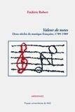 Frédéric Robert - Valeur de notes - Deux siècles de musique française (1789-1989).