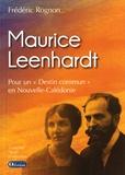 """Frédéric Rognon - Maurice Leenhardt - Pour un """"Destin commun"""" en Nouvelle-Calédonie."""