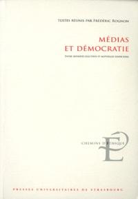 Frédéric Rognon - Médias et démocratie - Entre affinités électives et mutuelles suspicions.