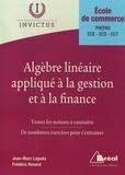 Frédéric Rosard et Jean-Marc Lagoda - Algèbre linéaire appliqué à la gestion et à la finance.