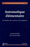 Frédéric Rotella et Irène Zambettakis - Automatique élémentaire - De l'analyse des systèmes à la régulation.