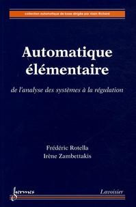Automatique élémentaire- De l'analyse des systèmes à la régulation - Frédéric Rotella |