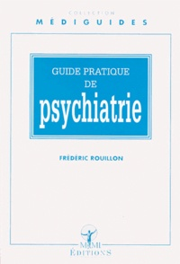 Frédéric Rouillon - Guide pratique de psychiatrie.