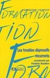 Frédéric Rouillon et  Collectif - Les troubles dépressifs récurrents.