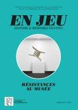 Frédéric Rousseau et Charles Heimberg - En jeu, n°1/juin 2013 - Résistances au musée.