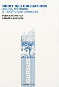 Frédéric Rouvière et Boris Khalvadjian - Droit des obligations - Cours, méthode et exercices corrigés.