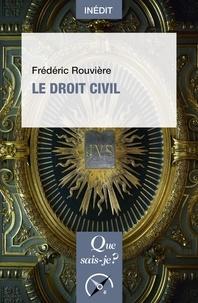 Frédéric Rouvière - Le droit civil.