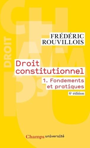 Droit constitutionnel. Tome 1, Fondements et pratiques 6e édition