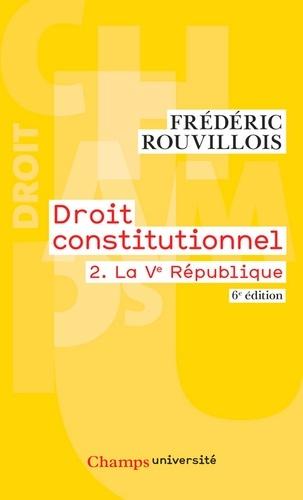 Droit constitutionnel. Tome 2, La Ve République 6e édition