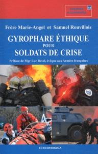 Frédéric Rouvillois et  Frère Marie-Angel - Gyrophare éthique pour soldats de crise.