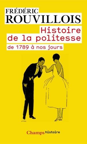 Histoire de la politesse. De la Révolution à nos jours