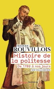 Frédéric Rouvillois - Histoire de la politesse - De la Révolution à nos jours.