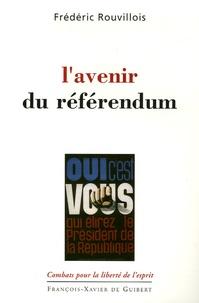 Frédéric Rouvillois - L'avenir du référendum.