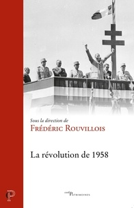 Frédéric Rouvillois - La révolution de 1958.