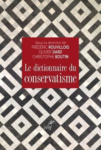 Le dictionnaire du conservatisme - Format ePub - 9782204123594 - 19,99 €