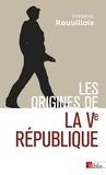 Frédéric Rouvillois - Les origines de la Ve république.