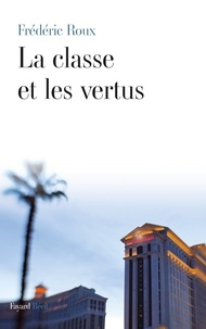 Frédéric Roux - La classe et les vertus.