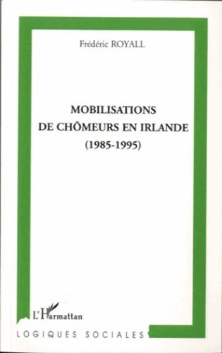 Frédéric Royall - Mobilisations de chomeurs en irlande (1985-1995).