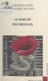 Frédéric Rychen et  Morel - Le marché des drogues.