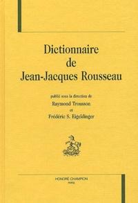 Frédéric-S Eigeldinger et  Collectif - Dictionnaire de Jean-Jacques Rousseau.