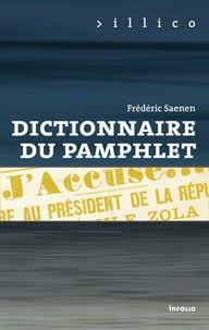 Frédéric Saenen - Dictionnaire du pamphlet.
