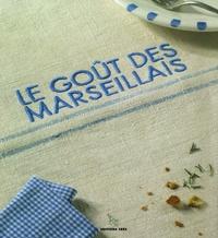 Frédéric Sailer - Le goût des Marseillais.