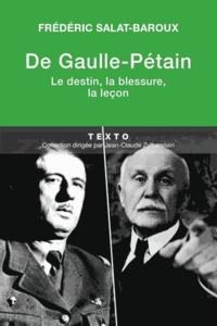 De Gaulle-Pétain - Le destin, la blessure, la leçon.pdf