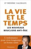Frédéric Saldmann - La vie et le temps - Les nouveaux boucliers anti-âge.