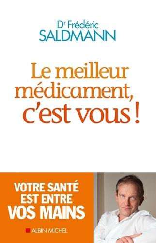 Le Meilleur Médicament, c'est vous ! - Frédéric SaldmannFrédéric Saldmann - Format ePub - 9782226284846 - 8,49 €
