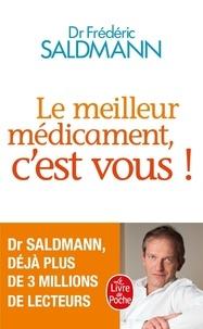 Frédéric Saldmann - Le meilleur médicament, c'est vous !.