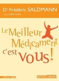 Frédéric Saldmann - Le meilleur médicament c'est vous !.