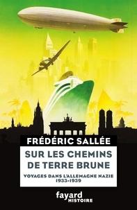 Rhonealpesinfo.fr Sur les chemins de terre brune - Voyages dans l'Allemagne nazie 1933-1939 Image