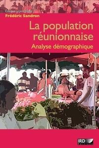 Frédéric Sandron - La population réunionnaise - Analyse démographique.